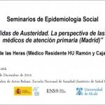 """""""Medidas de austeridad: la perspectiva de lxs medicxs de atención primaria de Madrid"""" (Seminario Epi Social de la ENS 16 diciembre 2014)"""