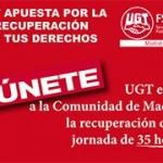 UGT EXIGE LA VUELTA A LA JORNADA DE 35 HORAS AL PRESIDENTE DE LA COMUNIDAD DE MADRID