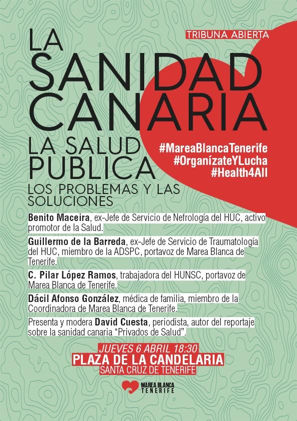 TRIBUNA ABIERTA: LA SANIDAD CANARIA. Santa Cruz de Tenerife. 6 de abril 2017, 18,30 hs